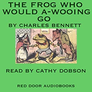 The Frog Who Would A-Wooing Go Audiobook