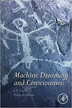 Book Machine Dreaming and Consciousness [5/9/2017] J. F. Pagel MS MD