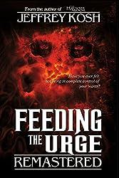 Feeding the Urge- Remastered