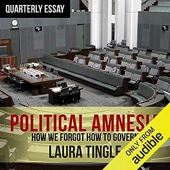 quarterly essay laura tingle political amnesia