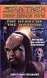 The Heart of the Warrior (Star Trek: Deep Space Nine Book 17)