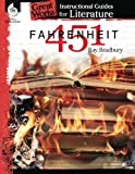 Fahrenheit 451: An Instructional Guide for Literature (Great Works)