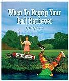 When to regrip your ball Retriever, Bobby Rusher, 187967601X