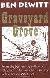 Graveyard Grove, Ben DeWitt, 0966538749