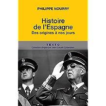 Histoire de l'Espagne: Des origines à nos jours (French Edition)