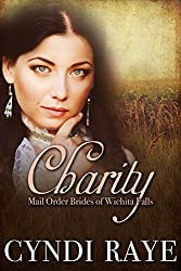 Charity: Mail Order Brides Of Wichita Falls Series - Book 4
