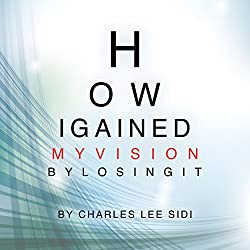 How I Gained my Vision by Losing It