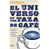 El universo en una taza de café: Respuestas sencillas a enigmas de la ciencia y el cosmos
