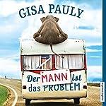 Der Mann ist das Problem | Gisa Pauly