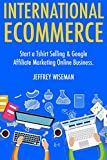 International Ecommerce: Sell Products via Ebay Dropshipping & Foreign Products Affiliate Marketing