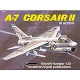 A-7 Corsair II in Action, Al Adcock, 0897472721