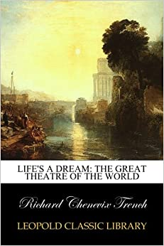 Life's a dream: the great theatre of the world