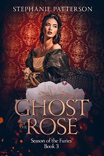 (A Ghost of the Rose (Season of the Furies Book 3))