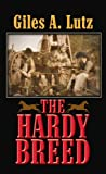 The Hardy Breed, Giles A. Lutz, 1611734819