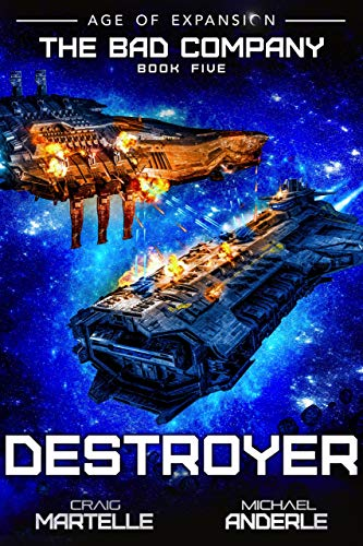 Military Destroyer - Destroyer: A Military Space Opera (The Bad Company Book 5)