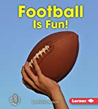 Football Is Fun! (First Step Nonfiction)