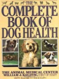 img - for The Complete Book of Dog Health: The Animal Medical Center book / textbook / text book