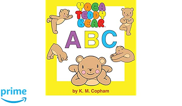 Yoga Teddy Bear A - B - C: Amazon.es: K. M. Copham: Libros ...
