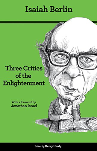 Three Critics of the Enlightenment: Vico, Hamann, Herder - Second Edition