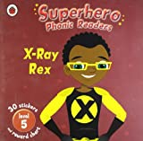 Superhero Phonic Readers: X-Ray Rex (Level 5): Book 5