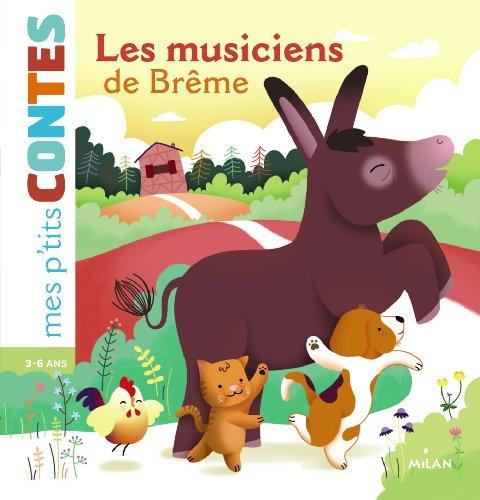 Mes p'tits contes<br /> Les musiciens de Brême