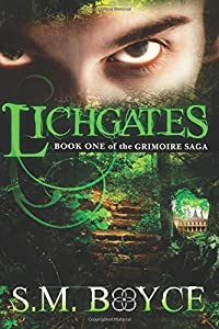 Lichgates: Book One of the Grimoire Saga (Volume 1)