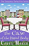 img - for Cozy Mystery: The Case of The Hated Body (The Sleepless Detective Murder Mystery Series) book / textbook / text book