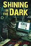 img - for Shining in the Dark: Celebrating Twenty Years of Lilja's Library! book / textbook / text book