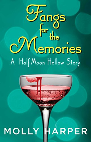 Fangs for the Memories (Half-Moon Hollow Series Book