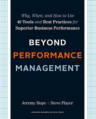 Beyond Performance Management: Why, When, and How to Use 40 Tools and Best Practices for Superior Business Performance (Performance Measurement Best Practices)