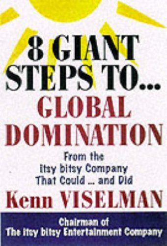 Download Eight Giant Steps to Global Domination: A Personal Guide to Finding Your Niche, Conquering Your Market, and Taking Your Company to the Top Pdf