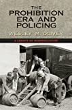 The Prohibition Era and Policing: A Legacy of Misregulation
