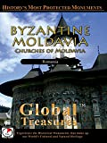 Global Treasures - Byzantine Moldavia - Churches of Moldavia, Romania
