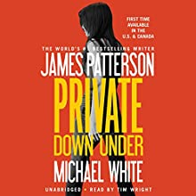 Private Down Under Audiobook by James Patterson, Michael White Narrated by Tim Wright