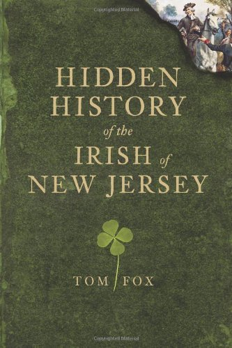 Hidden History of the Irish of New Jersey