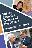 Voices from the Center of the World, Henrique Cymerman, 1468098748