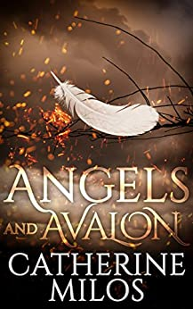 Angels and Avalon: Book One by [Milos, Catherine]