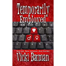 Temporarily Employed: A Humorous Romantic Mystery (Hattie Cooks Mystery Book 1)