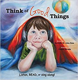 Think Of Good Things (Listen, READ, or sing along with BOOK