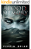 Blood Memory: A Post-Apocalypse Series (Book Five)