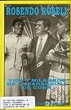 Vida y Milagros de la Farándula de Cuba, Rosendo Rosell, 0897296087