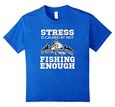 Stress Is Caused by Not Fishing Enough Funny Fishing T-Shirt