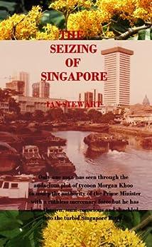 The Seizing of Singapore by [Stewart, Ian]