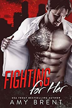 Fighting for Her by [Brent, Amy]
