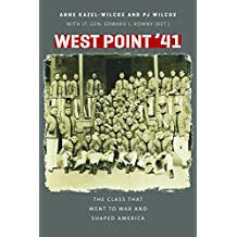 West Point '41: The Class That Went to War and Shaped America