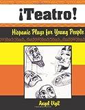 Â¡Teatro!, Angel Vigil, 156308371X