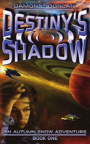 Read Online Destiny's Shadow: An Autumn Snow Adventure - Book One ebook