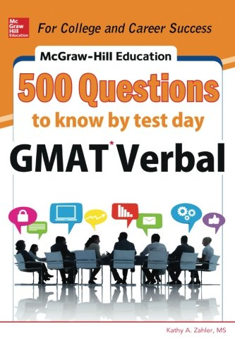 McGraw-Hill Education 500 GMAT Verbal Questions to Know by Test Day (McGraw-Hill Education 500 Questions)
