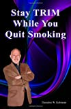 Stay Trim While You Quit Smoking, Theodore Robinson, 0978654145