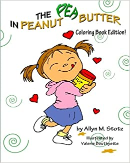 the pea in peanut butter coloring book edition allyn m stotz